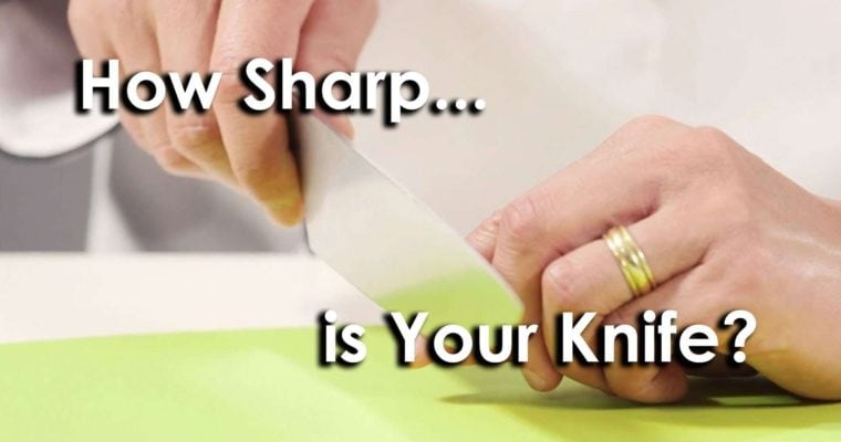 How To Tell If Your Knife Is Sharp Enough